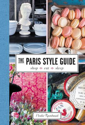 The Paris Style Guide: one of the best Paris travel guides ever!